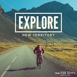 Explore new territory quote from the Secret Life of Walter Mitty
