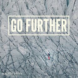 go further quote from the secret life of walter mitty